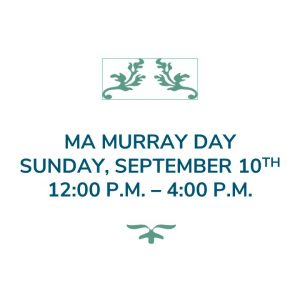 Ma Murray Day – Sunday, September 10