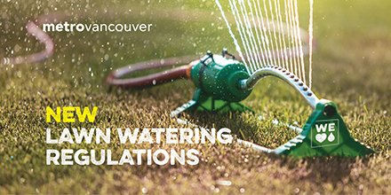 Metro Vancouver Lawn Watering Regulations in effect