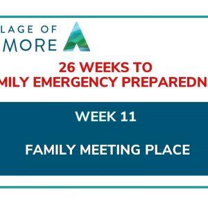 Week #11 of 26 Weeks to Family Emergency Preparedness