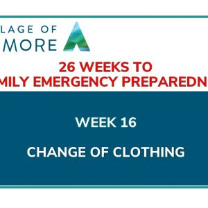 Week #16 of 26 Weeks to Family Emergency Preparedness