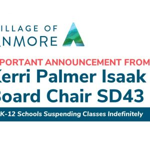 SD43 K-12 Schools Suspending Classes Indefinitely