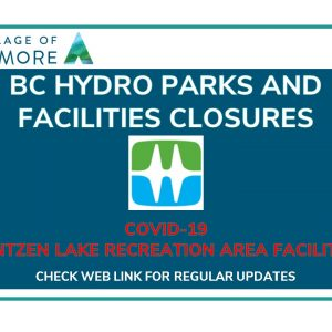 BC Hydro Recreation Area Facilities are now CLOSED