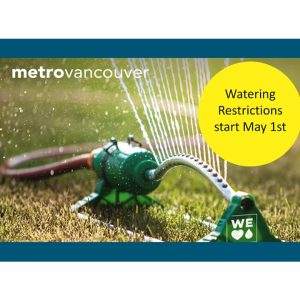 Metro Vancouver's Stage 1 Watering Regulations start May 1